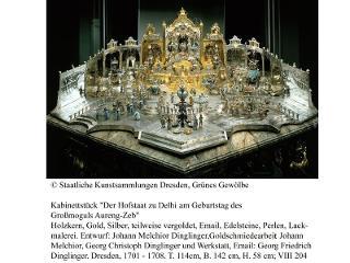 Der Hofstaat zu Delhi am Geburtstag des Großmoguls Aureng-Zeb / Urheber: Staatliche Kunstsammlungen Dresden / Rechteinhaber: © Staatliche Kunstsammlungen Dresden, Grünes Gewölbe