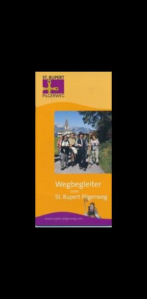 Wegbegleiter zum St. Rupert Pilgerweg