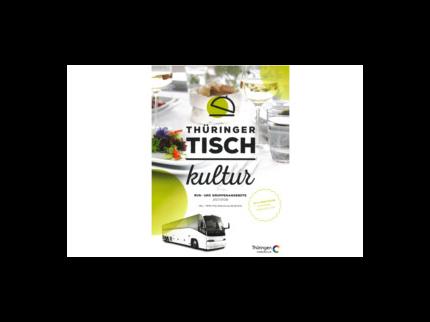 Thüringer Tischkultur - Bus- und Gruppenangebote 2017/2018
